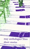The May Anthologies 2001 : Short stories