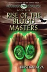 Rise of the Blood Masters: Book Five of the Dragon Stone Saga