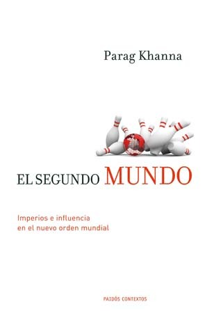 El segundo mundo/ The Second World: Imperios E Influencias En El Nuevo Orden Mundial/ Empires and Influence in the New World Order (Spanish Edition)