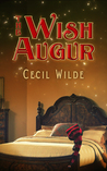 The Wish Augur by Cecil Wilde