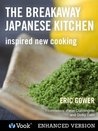 The Breakaway Japanese Kitchen: Inspired New Cooking