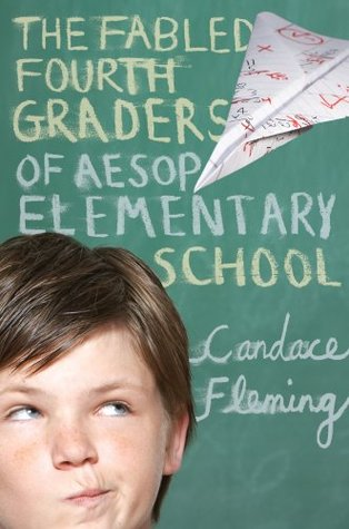 The Fabled Fourth Graders of Aesop Elementary School by Candace Fleming