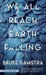 We All Reach the Earth by Falling by Bauke Kamstra