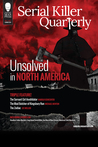 """Serial Killer Quarterly Vol.1 No.3 """"Unsolved in North America"""" (Serial Killer Quarterly)"""