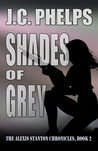 Shades of Grey (Alexis Stanton Chronicles, #2)
