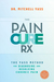 The Pain Cure Rx: The Yass Method for Diagnosing and Resolving Chronic Pain
