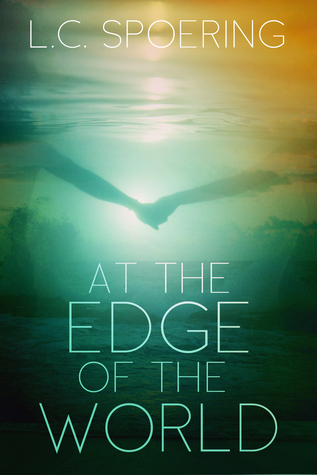 At the Edge of the World by L.C. Spoering