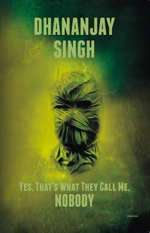 Yes, That's What They Call Me, Nobody by Dhananjay Singh