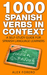 1000 Spanish Verbs in Conte...