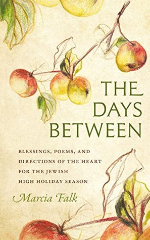Get The Days Between: Blessings, Poems, and Directions of the Heart for the Jewish High Holiday Season (HBI Series on Jewish Women) PDF