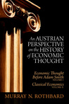An Austrian Perspective on the History of Economic Thought by Murray N. Rothbard