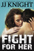 Fight for Her, Volume 3 (Uncaged Love, #8)