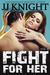 Fight for Her, Volume 4 (Uncaged Love, #9)