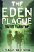 The Eden Plague: Plague Wars Series