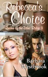 Rebecca's Choice (Brides of the Blue Ridge, #3)