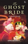 The Ghost Bride - Pengantin Arwah