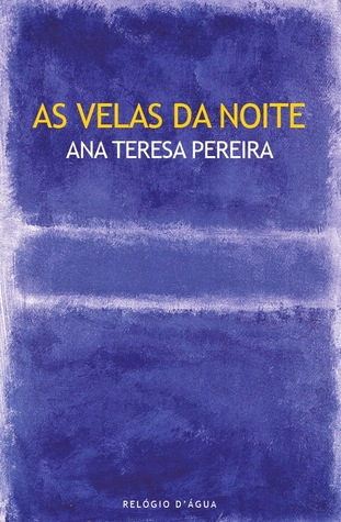 As Velas da Noite  by  Ana Teresa Pereira