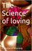 The Science of Loving