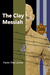 The Clay Messiah by Karen Rae Levine