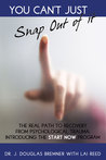 You Can't Just Snap Out Of It: The Real Path to Recovery From Psychological Trauma