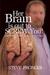 Her Brain Is Out To Screw You! - The Men's Guide To Sex or No... by Steve Pronger