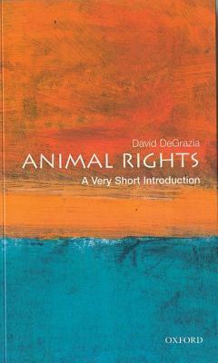 Animal Rights by David DeGrazia