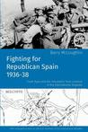 Fighting for Republican Spain 1936-38