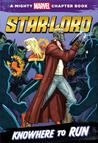 Marvel Chapter Book #3 Star-Lord: Knowhere to Run: Marvel Heroes Chapter Book