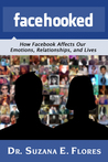 Facehooked: How Facebook Affects Our Emotions, Relationships, and Lives