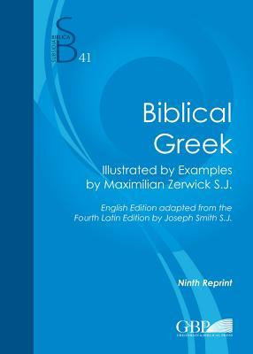 Biblical Greek: Illustrated with Examples