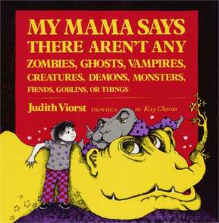 My Mama Says There Aren't Any Zombies, Ghosts, Vampires, Demo... by Judith Viorst