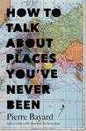How to Talk About Places You've Never Been: On the Importance of Armchair Travel