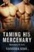 Taming His Mercenary (Mercenary In Love #2)