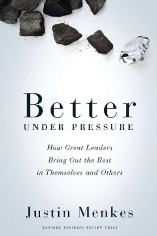 Better Under Pressure by Justin Menkes