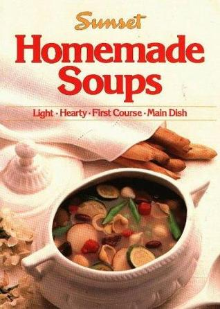 Homemade Soups by Sunset Books