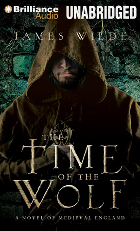 Time of the Wolf, The: A Novel of Medieval England