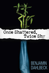 Once Shattered, Twice Shy