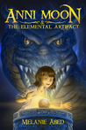 Anni Moon & The Elemental Artifact by Melanie Abed