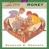 For Love & and Money: How to Share the Same Checkbook and Still Love Each Other