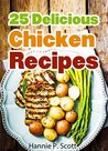 25 Delicious Chicken Recipes: Easy Chicken Recipe Cookbook