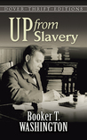 Up from Slavery by Booker T. Washington