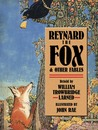 Reynard the Fox and Other Fables