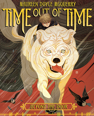 Time out of Time: Book One: Beyond the Door Time Out of Time 1