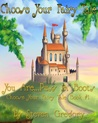 Choose Your Fairy Tale: You Are...Puss in Boots (Choose Your Fairy Tale Book #1)