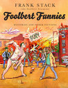 Foolbert Funnies: Histories and Other Fictions