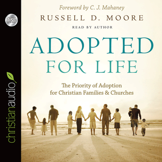 Review Adopted for Life: The Priority of Adoption for Christian Families and Churches DJVU by Russell D. Moore