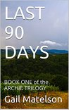 Last 90 Days by Gail Matelson