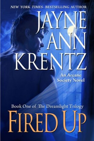 Fired Up (Arcane Society, #7) by Jayne Ann Krentz
