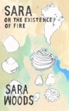 Sara or the Existence of Fire