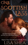 One Scottish Lass (A Regency Time Travel Romance Novella #1)